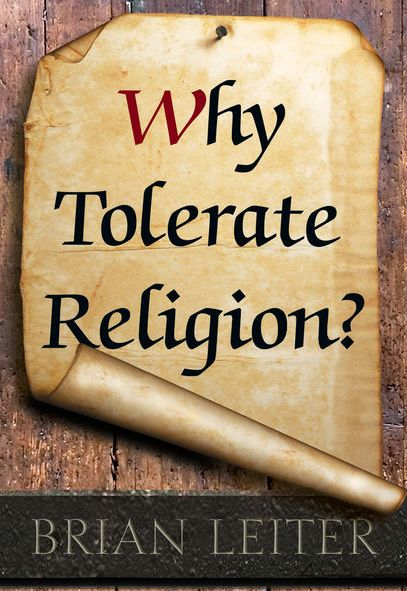 Brian Leiter, Why Tolerate Religion?